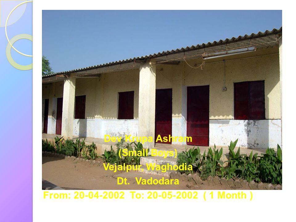 Dev Krupa Ashram (Small Boys) Vejalpur, Waghodia.