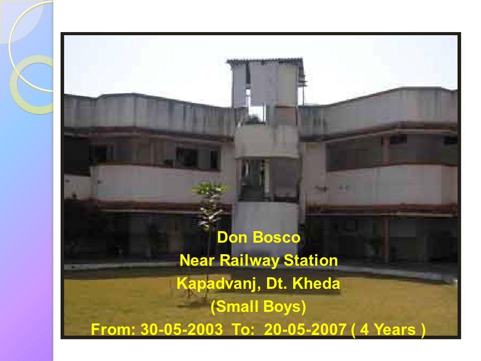 Don Bosco Near Railway Station. Kapadvanj, Dt. Kheda.