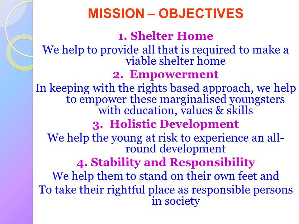 MISSION – OBJECTIVES 1. Shelter Home