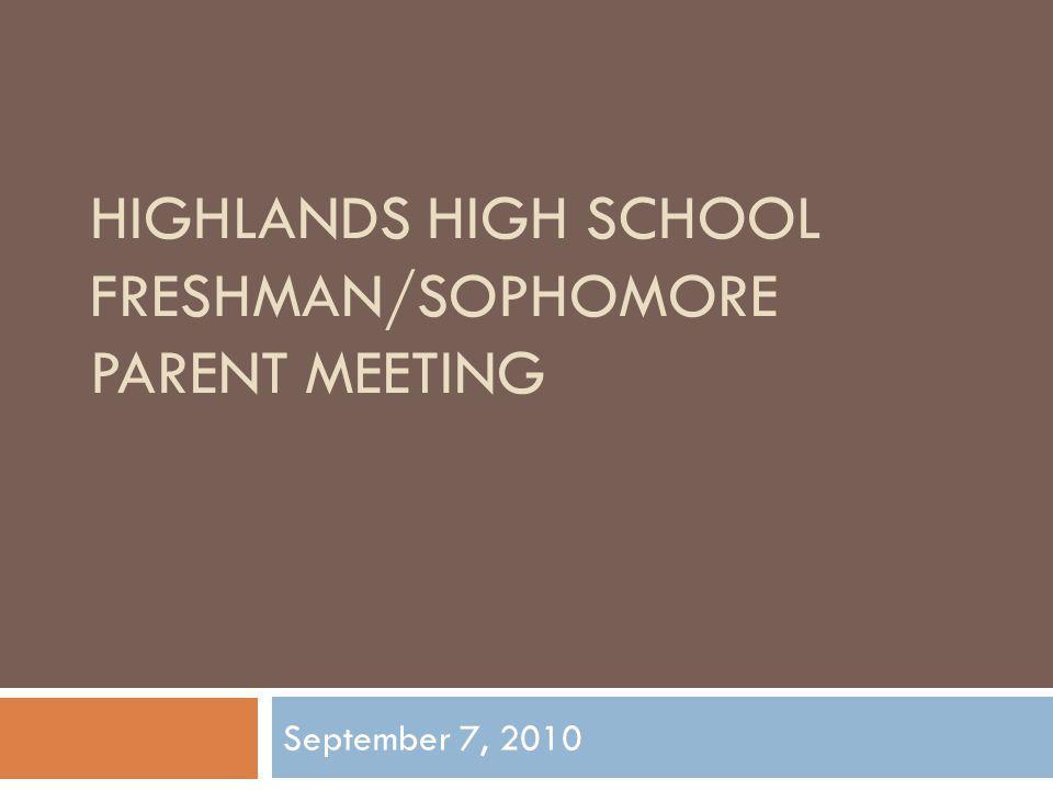 Highlands High School Freshman/Sophomore Parent Meeting