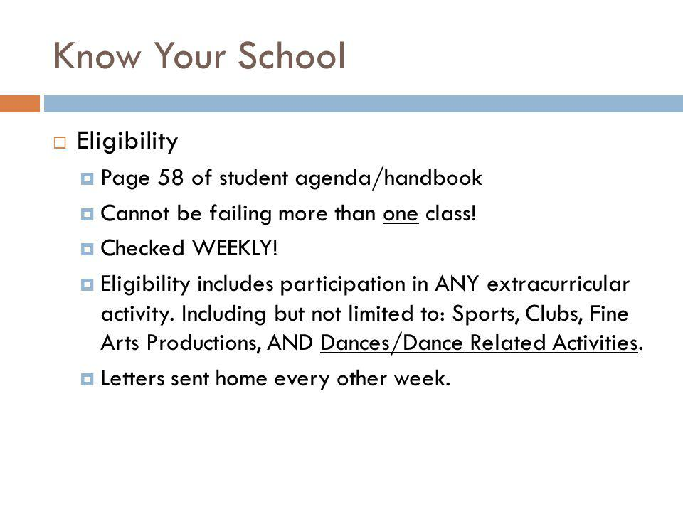 Know Your School Eligibility Page 58 of student agenda/handbook