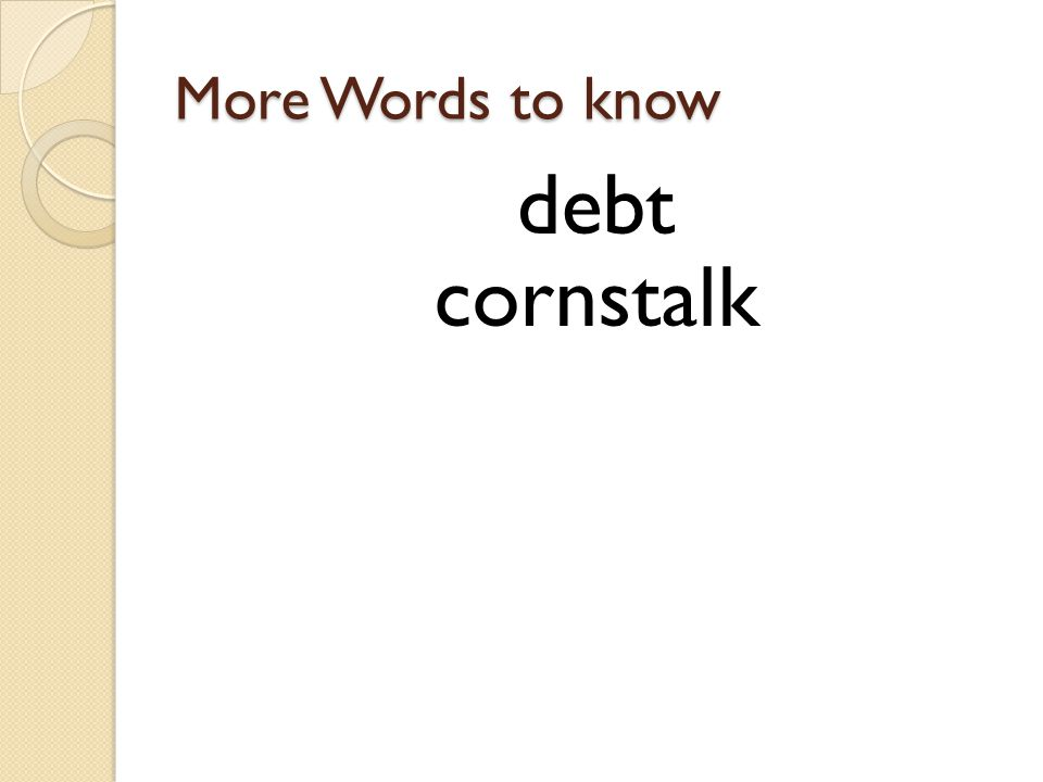 More Words to know debt cornstalk