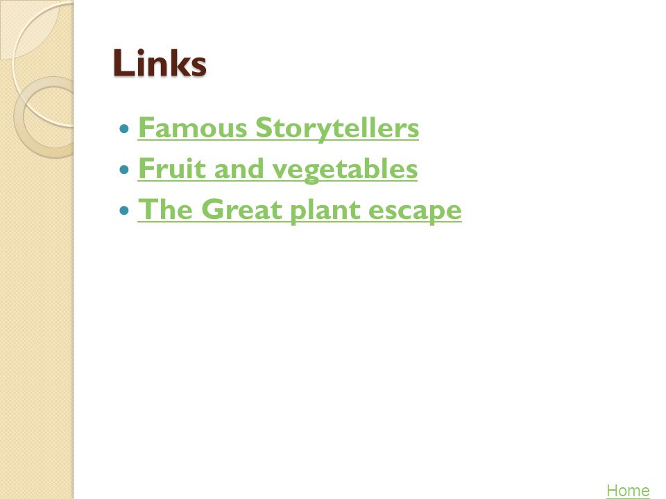 Links Famous Storytellers Fruit and vegetables The Great plant escape