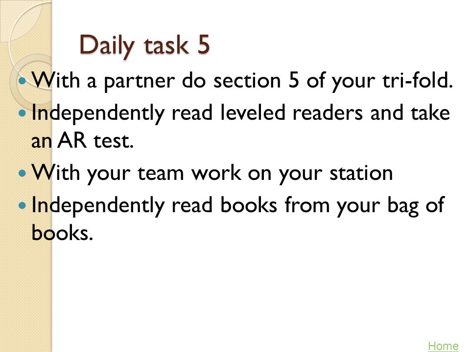 Daily task 5 With a partner do section 5 of your tri-fold.