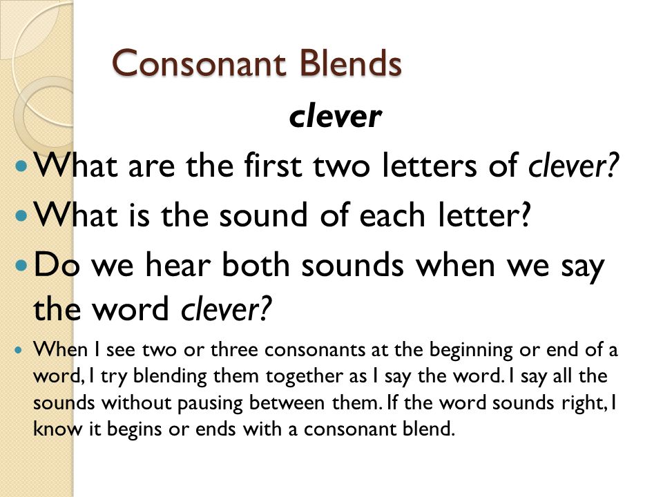 Consonant Blends clever What are the first two letters of clever