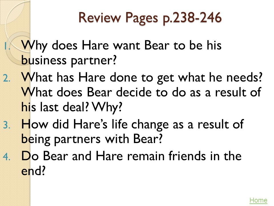 Review Pages p.238-246 Why does Hare want Bear to be his business partner