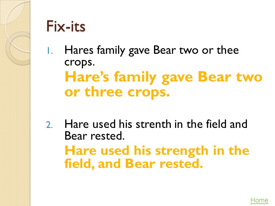 Fix-its Hare's family gave Bear two or three crops.