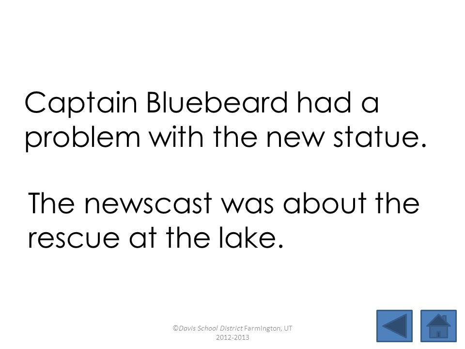 Captain Bluebeard had a problem with the new statue.