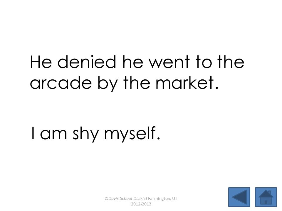 He denied he went to the arcade by the market.