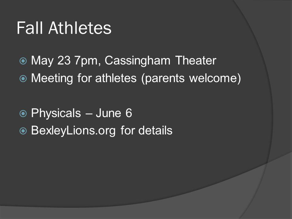 Fall Athletes May 23 7pm, Cassingham Theater