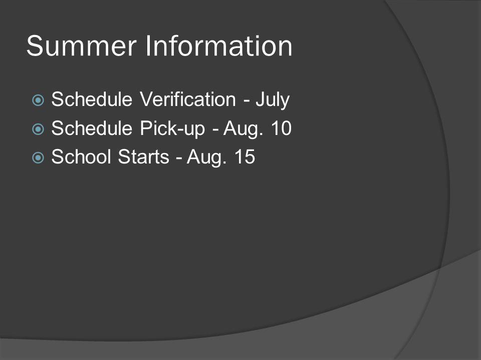 Summer Information Schedule Verification - July
