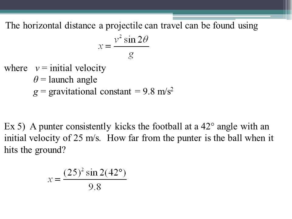 The horizontal distance a projectile can travel can be found using