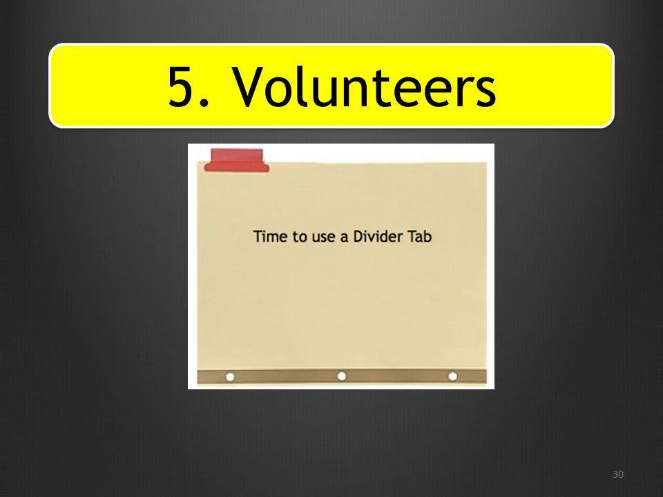 5. Volunteers 30