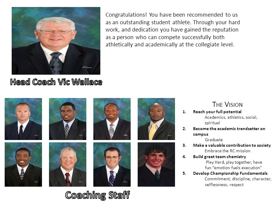 Coaching Staff Head Coach Vic Wallace THE VISION