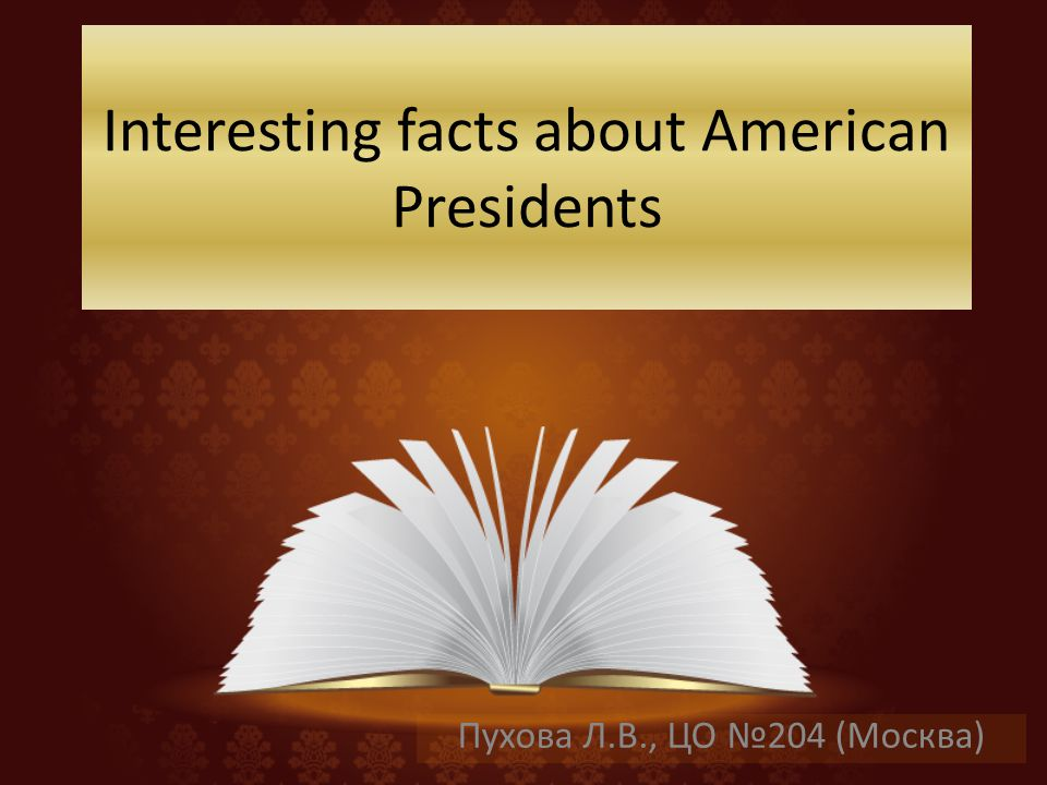 Interesting facts about american presidents ppt video for Interesting fact about america