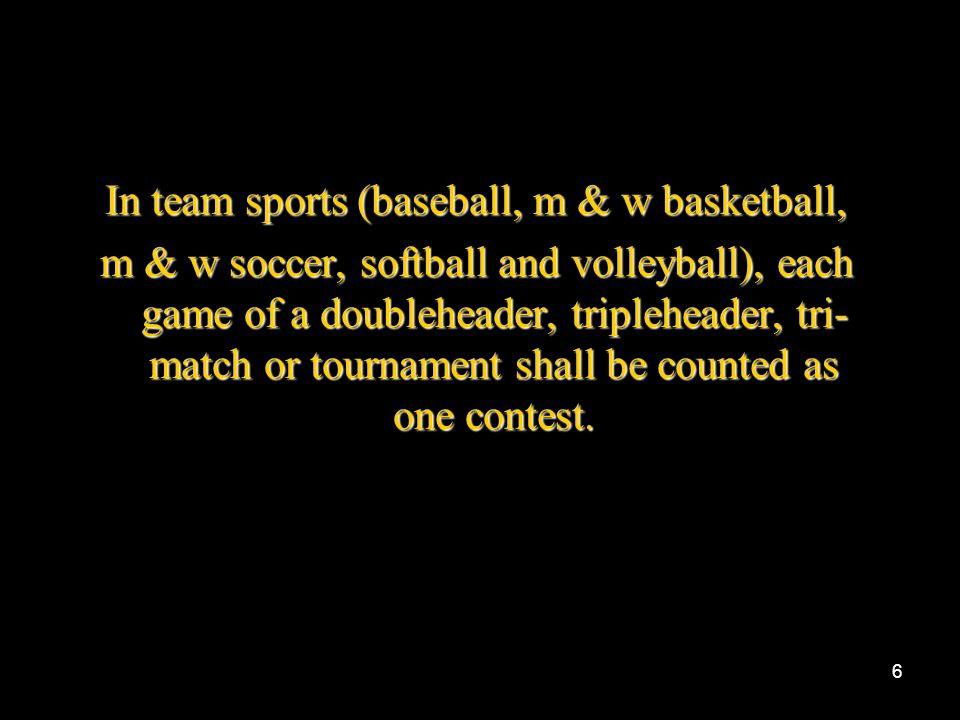 In team sports (baseball, m & w basketball,