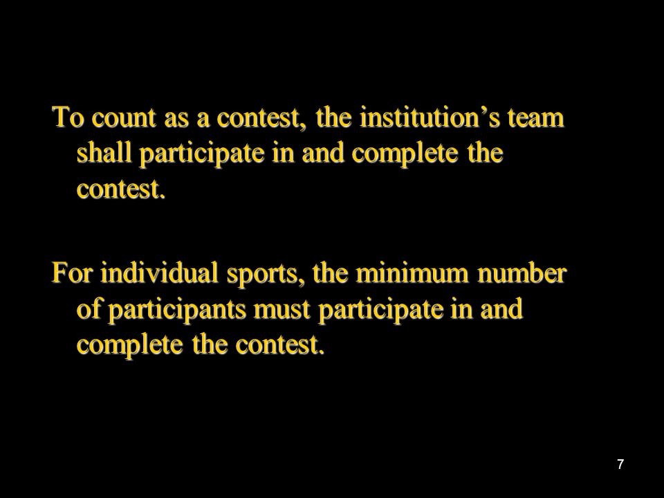 To count as a contest, the institution's team shall participate in and complete the contest.