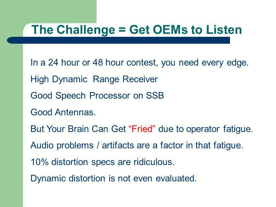 The Challenge = Get OEMs to Listen