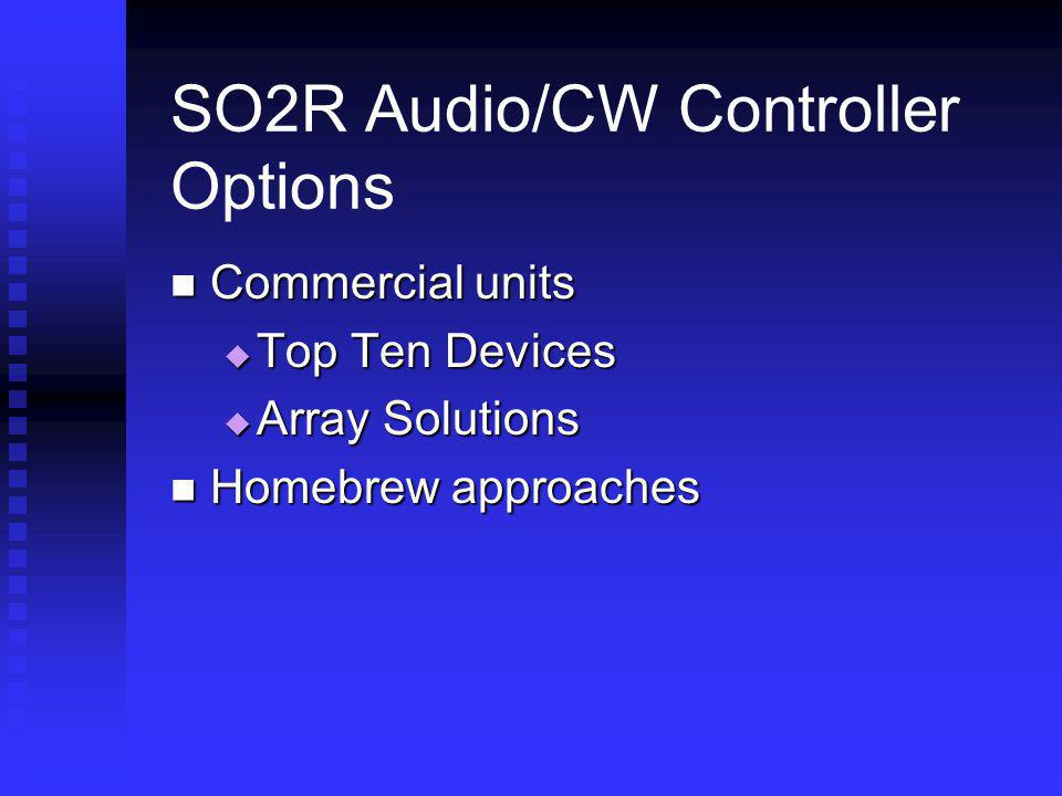 SO2R Audio/CW Controller Options