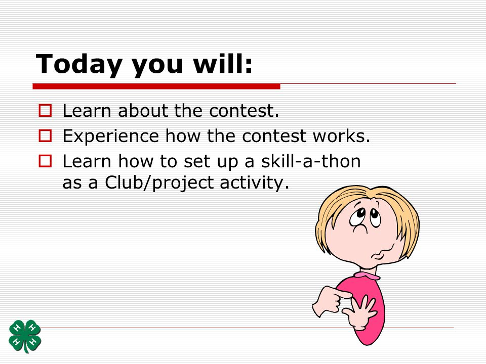 Today you will: Learn about the contest.