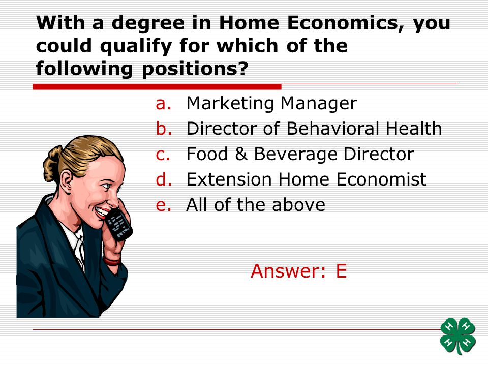 With a degree in Home Economics, you could qualify for which of the following positions