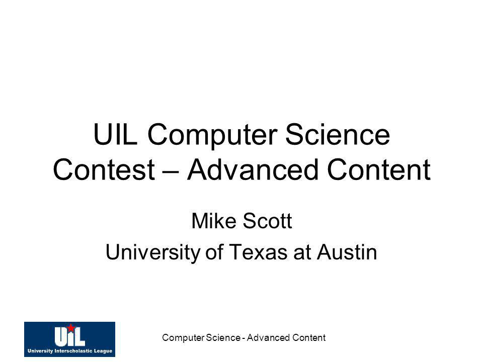UIL Computer Science Contest – Advanced Content