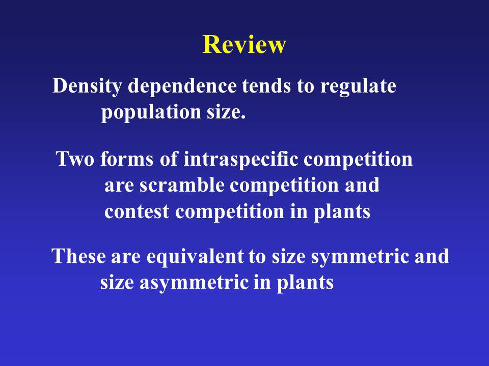 Review Density dependence tends to regulate population size.