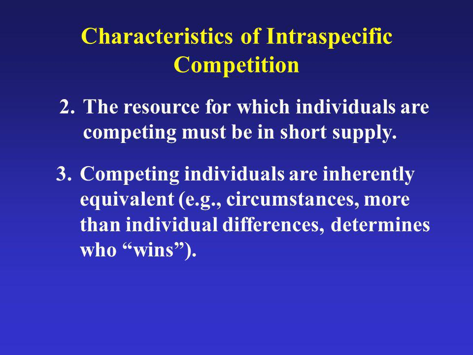 Characteristics of Intraspecific Competition