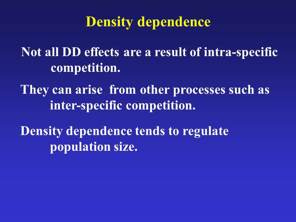 Density dependence Not all DD effects are a result of intra-specific