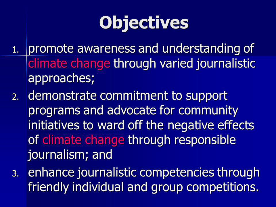 Objectives promote awareness and understanding of climate change through varied journalistic approaches;