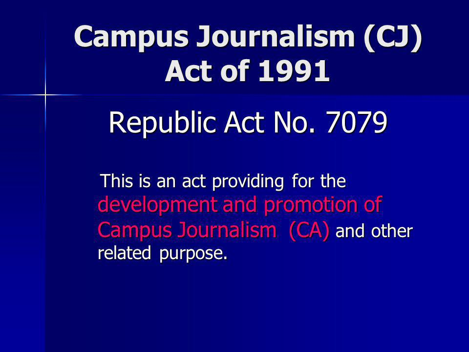 Campus Journalism (CJ) Act of 1991