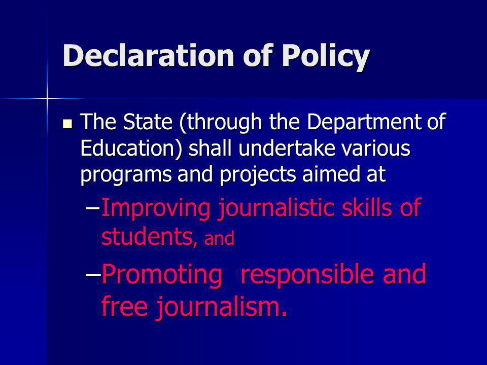 Declaration of Policy Promoting responsible and free journalism.