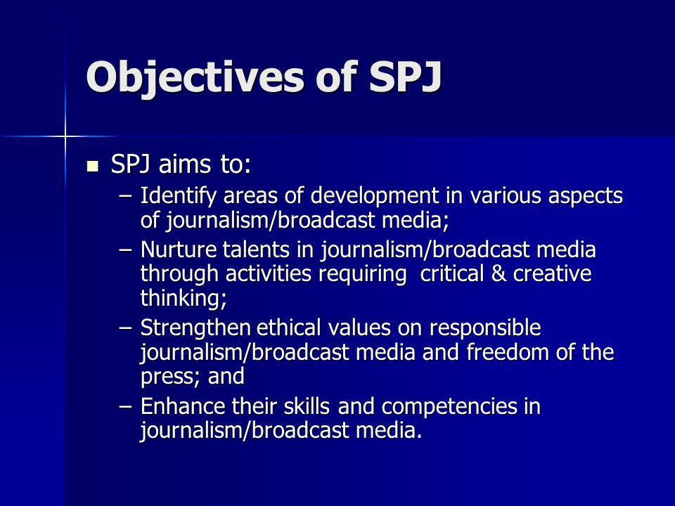 Objectives of SPJ SPJ aims to: