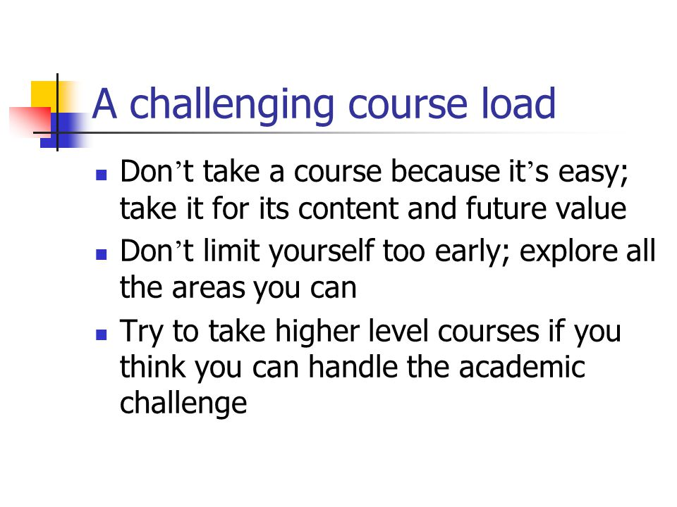 A challenging course load