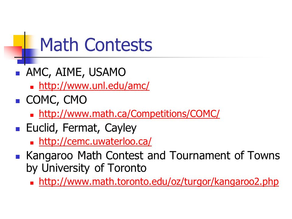 Math Contests AMC, AIME, USAMO COMC, CMO Euclid, Fermat, Cayley
