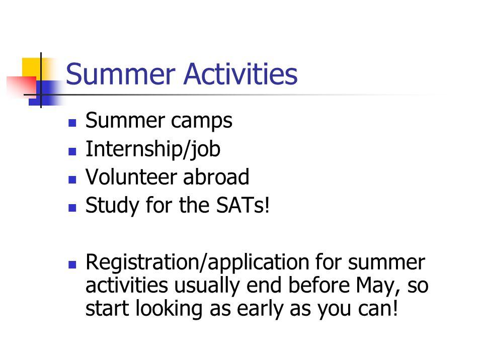 Summer Activities Summer camps Internship/job Volunteer abroad