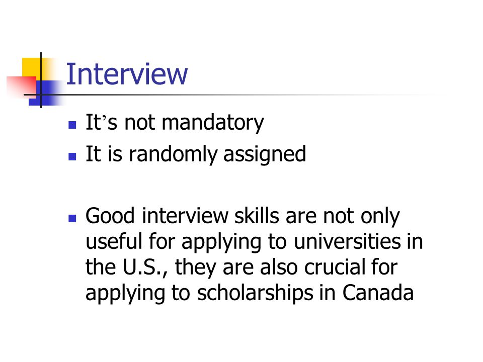 Interview It's not mandatory It is randomly assigned