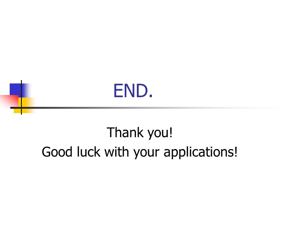 Thank you! Good luck with your applications!