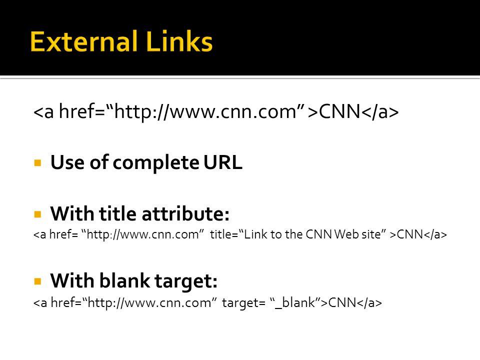 External Links <a href= http://www.cnn.com >CNN</a>