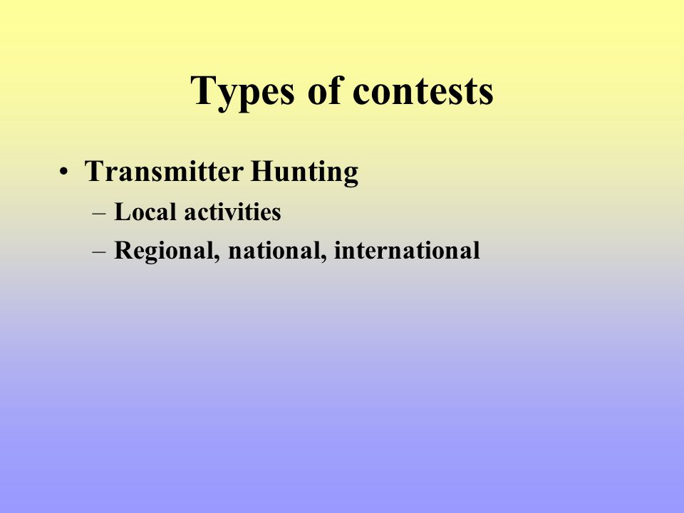 Types of contests Transmitter Hunting Local activities