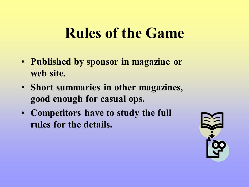 Rules of the Game Published by sponsor in magazine or web site.
