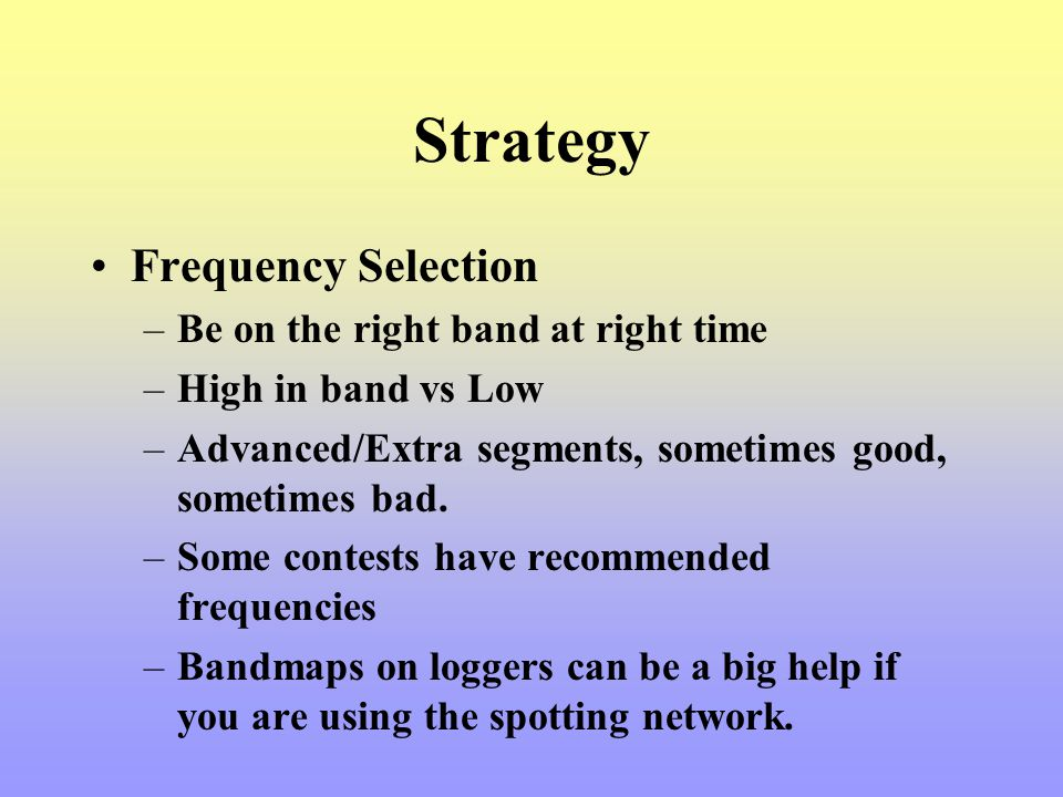 Strategy Frequency Selection Be on the right band at right time