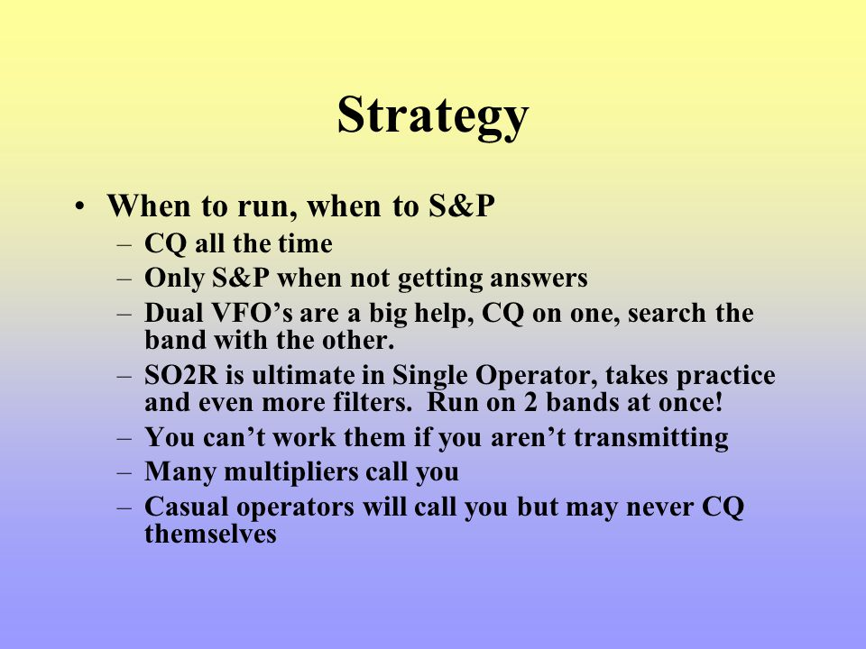 Strategy When to run, when to S&P CQ all the time