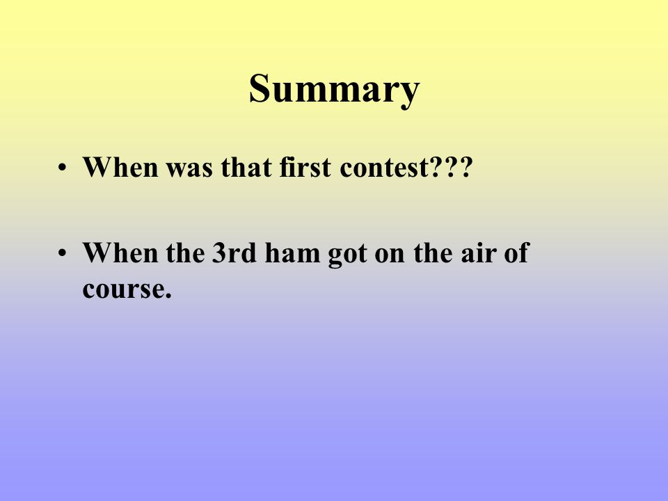 Summary When was that first contest