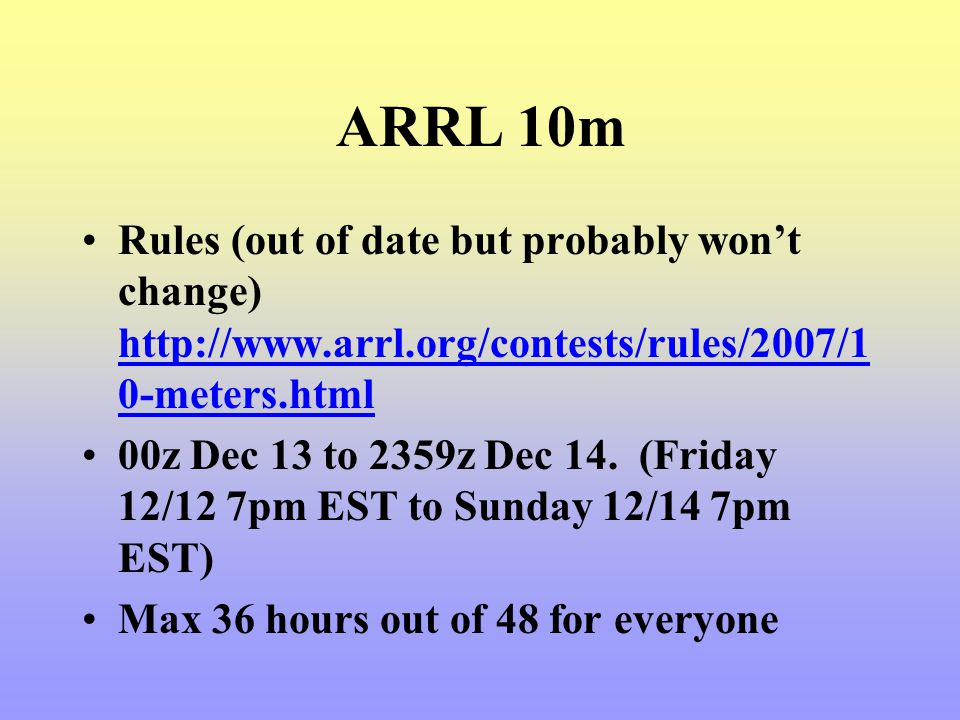 ARRL 10m Rules (out of date but probably won't change) http://www.arrl.org/contests/rules/2007/10-meters.html.