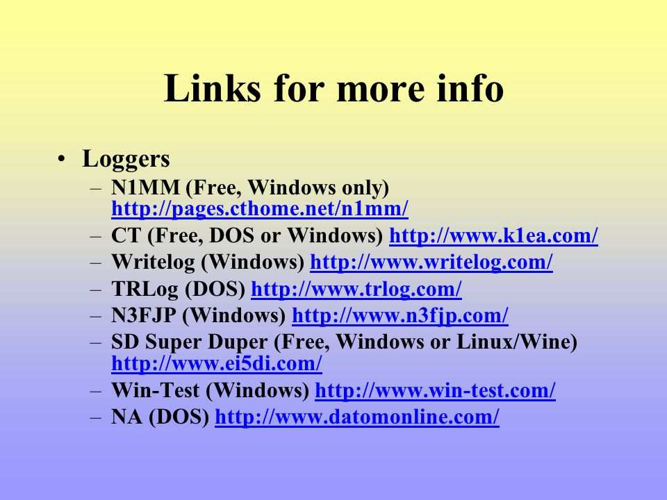 Links for more info Loggers