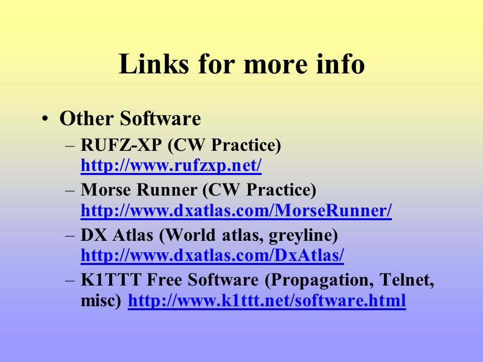 Links for more info Other Software