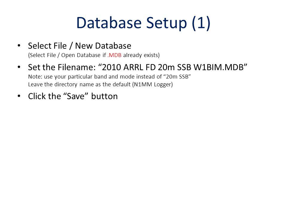 Database Setup (1) Select File / New Database (Select File / Open Database if .MDB already exists)