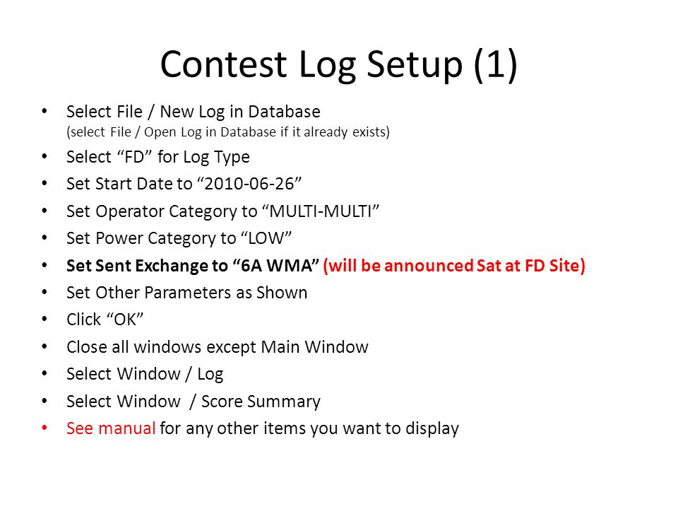 Contest Log Setup (1) Select File / New Log in Database (select File / Open Log in Database if it already exists)