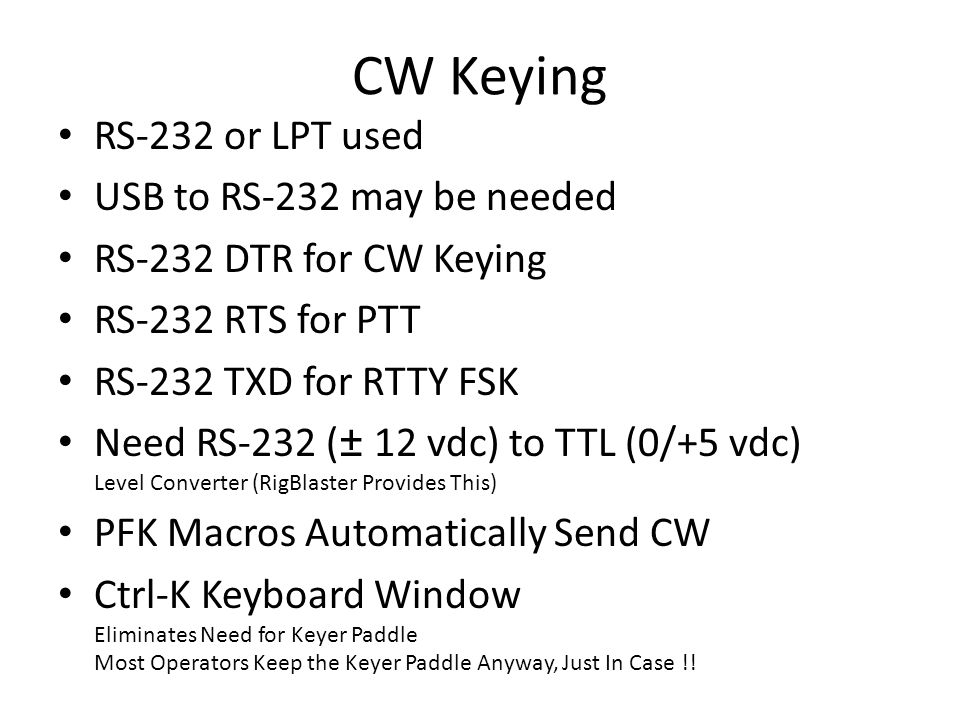 CW Keying RS-232 or LPT used USB to RS-232 may be needed